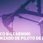 B-Learning básico y avanzado de pilotos de drones - Febrero 2020